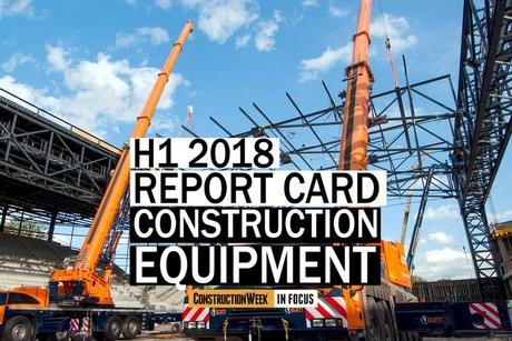 Video: Construction Week In Focus | H1 2018 report – Equipment market