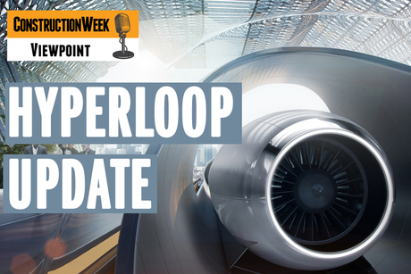 Podcast: Construction Week Viewpoint – Middle East hyperloop update