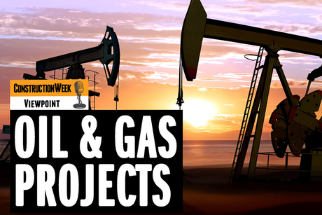 Podcast: Construction Week Viewpoint – Oil and gas projects