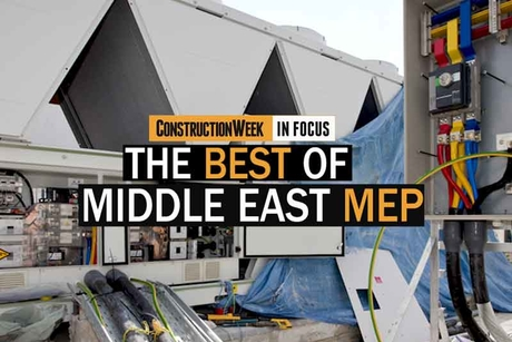 Video: Construction Week In Focus | The Middle East's top MEP contracting companies