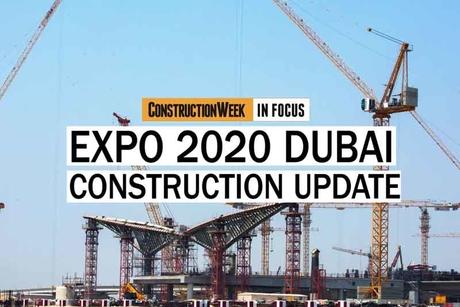 Video: Construction Week In Focus   Expo 2020 Dubai's progress