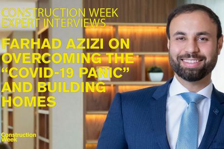 "Farhad Azizi on overcoming the ""COVID-19 panic"" & building homes"