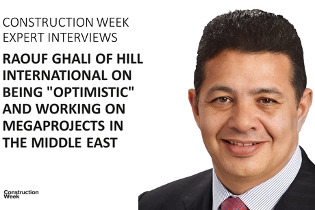 """Hill Int'l's Raouf Ghali on being """"optimistic"""" & working on megaprojects in the Middle East"""