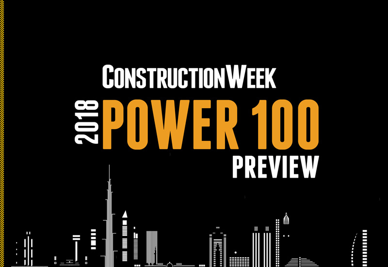 The 2018 Construction Week Power 100 ranks the most influential construction leaders in the Middle East.