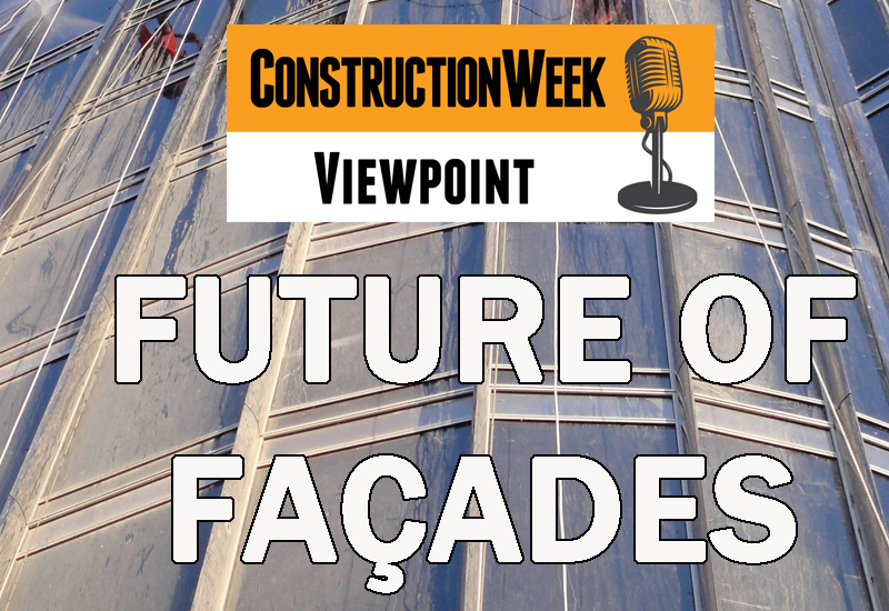 The future of faades is the subject of the latest Construction Week Viewpoint podcast.
