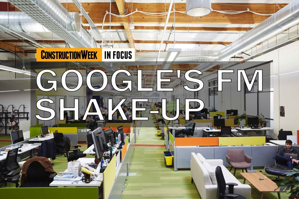 Video: Construction Week In Focus – Google's FM shake-up