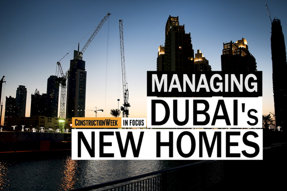 Video: Construction Week In Focus | Managing Dubai's new homes