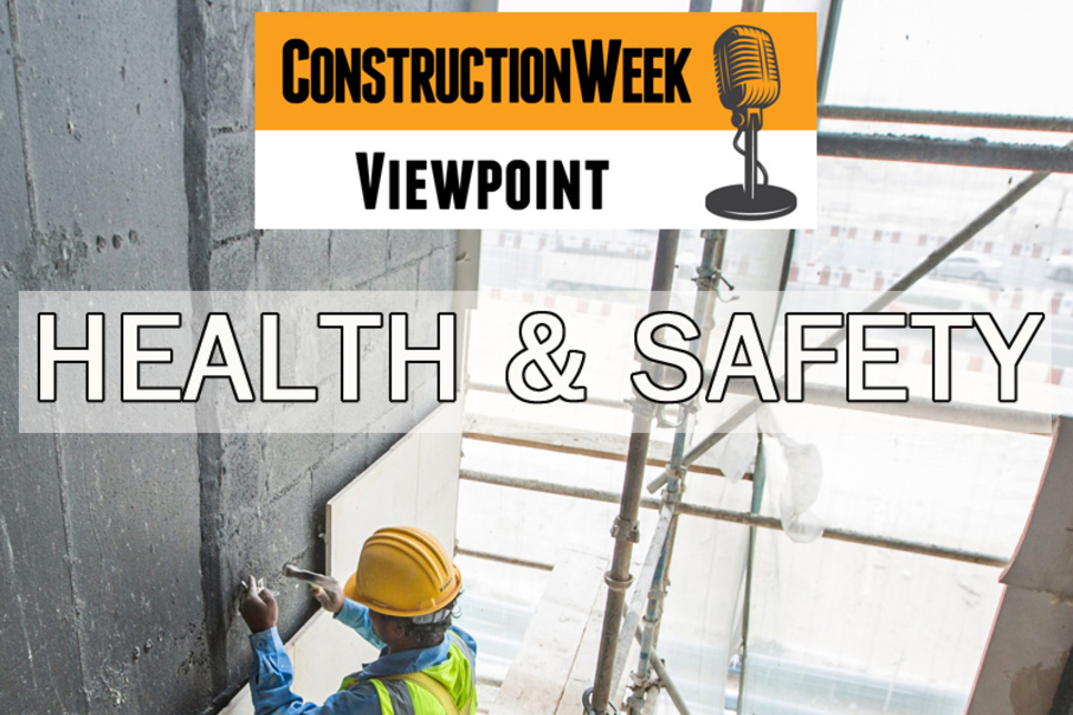 Podcast: Construction Week Viewpoint – Health and safety in the UAE